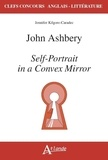 Jennifer Kilgore-Caradec - John Ashbery - Self-Portrait in a Convex Mirror.