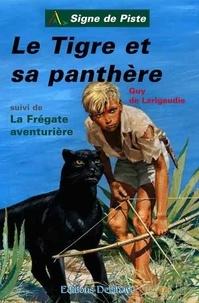 Guy de Larigaudie - Le tigre et sa panthère.