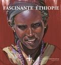 Françoise Caillette-Deneubourg - Fascinante Ethiopie.