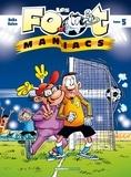BeKa et Olivier Saive - Les Footmaniacs Tome 5 : .