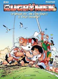 Poupard et  BeKa - Les Rugbymen Tome 7 : Le résultat, on s'en fout ! Il faut gagner !.