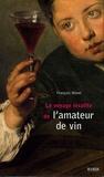 Le voyage insolite de l'amateur de vin / François Morel | Morel, François (1946-....) - chroniqueur