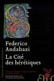 Federico Andahazi - La Cité des hérétiques.