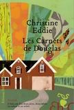 Christine Eddie - Les carnets de Douglas.