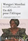 Wangari Maathai - Un défi pour l'Afrique.