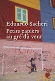 Eduardo Sacheri - Petits papiers au gré du vent.