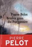 Pierre Pelot - Braves gens du purgatoire.