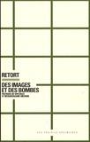 Retort - Des images et des bombes - Politique du spectacle et néolibéralisme militaire.