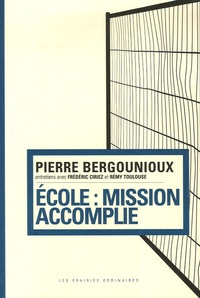 Pierre Bergounioux - Ecole : mission accomplie.