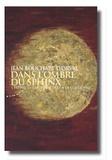 Jean Bouchart d'Orval - Dans l'ombre du sphinx - L'Egypte, la Grèce et le destin de l'Occident.