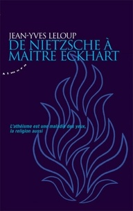 Jean-Yves Leloup - De Nietzsche à maître Eckhart.