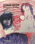 Fabrice Hergott et Emmanuel Guigon - Bernard Dufour - Rétrospective en 40 tableaux.
