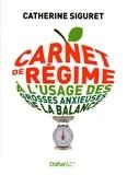 Catherine Siguret - Carnet de régime.