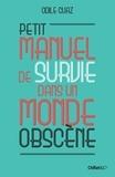 Odile Cuaz - Petit manuel de survie dans un monde obscène.