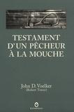 Testament d'un pêcheur à la mouche : récits / John D. Voelker (Robert Traver)   Voelker, John D. (1903-1991)