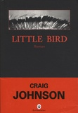 Little Bird / Craig Johnson | Johnson, Craig (1961-....)