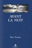 Avant la nuit / Pete Fromm   Fromm, Pete. Auteur