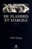 De flammes et d'argile / Mark Spragg   Spragg, Mark (1952-....)