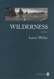 Wilderness / Lance Weller   Weller, Lance - Romancier américain.