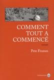 Comment tout a commencé / Pete Fromm   Fromm, Pete. Auteur