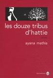 Ayana Mathis - Les douze tribus d'Hattie.