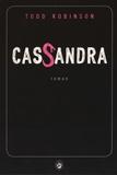 Cassandra / Todd Robinson | Robinson, Todd (1972-....)