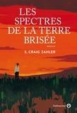 Les spectres de la terre brisée / S. Craig Zahler   Zahler, S. Craig