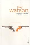 Montana 1948 / Larry Watson | Watson, Larry (1947-....). Auteur