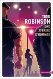 Todd Robinson - Une affaire d'hommes.