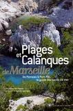 Gilles Del Pappas et Sylvain Ageorges - Plages et calanques de Marseille - De Ponteau à Port-Pin, le guide des bords de mer.