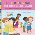 Le tour du monde des bises et des câlins / Laurence Fugier, Caroline Modeste | Fugier, Laurence