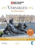 Didier Giorgini - Versailles, le grand quiz - Des Racines et des Ailes.