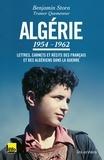 Algérie 1954-1962 : Lettres, carnets et récits des Français et des Algériens dans la guerre / Benjamin Stora, Tramor Quemeneur | Stora, Benjamin (1950-....). Auteur