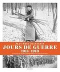 Jean-Noël Jeanneney - Jours de guerre (1914-1918) - Les trésors des archives photographiques du journal Excelsior.