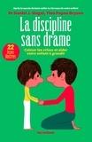Daniel J. Siegel et Tina Payne Bryson - La discipline sans drame.