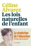 Les lois naturelles de l'enfant / Céline Alvarez   Alvarez, Céline. Auteur