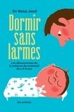 Rosa Jové - Dormir sans larmes - Les découvertes de la science du sommeil de 0 à 6 ans.