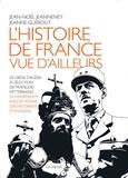 Jean-Noël Jeanneney et Jeanne Guérout - L'Histoire de France vue d'ailleurs.