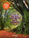La Vie secrète des arbres / Peter Wohlleben   Wohlleben, Peter (1964-....)