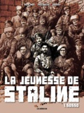 Eric Liberge et Arnaud Delalande - La jeunesse de Staline Tome 1 : Sosso.