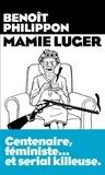 Mamie Luger / Benoît Philippon   Philippon, Benoît (1976-....)