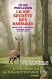 La vie secrète des animaux : Amour, deuil, compassion : un monde caché s'ouvre à nous / Peter Wohlleben   Wohlleben, Peter (1964-....)
