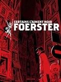 Foerster - Certains l'aiment noir.