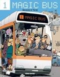 Jean-Michel Thiriet et Philippe Bercovici - Magic bus Tome 1 : .