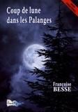 Françoise Besse - Coup de lune dans les Palanges.