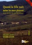 Henry-Noël Ferraton - Quand la fille naît, même les murs pleurent....