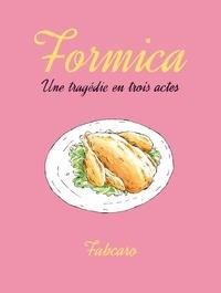 Fabcaro - Formica - Une tragédie en trois actes.