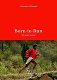 Christopher McDougall - Born to Run (Né pour courir).