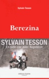 Berezina / Sylvain Tesson | TESSON, Sylvain. Auteur
