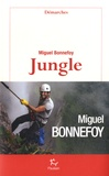 Jungle / Miguel Bonnefoy | Bonnefoy, Miguel (1986-....). Auteur